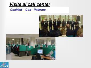 Visite ai call center