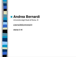 Andrea Bernardi  Universit  degli Studi di Roma, III   a.bernardiuniroma3.it    stanza 3.16