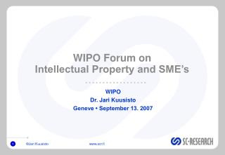 WIPO Forum on  Intellectual Property and SME s