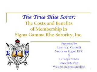 The True Blue Soror:  The Costs and Benefits                            of Membership in