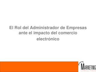El Rol del Administrador de Empresas ante el impacto del comercio electr nico