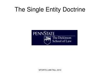 The Single Entity Doctrine