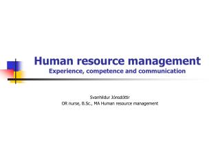Human resource management Experience, competence and communication