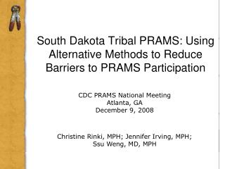 South Dakota Tribal PRAMS: Using Alternative Methods to Reduce Barriers to PRAMS Participation