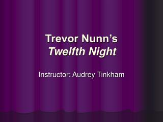 Trevor Nunn s Twelfth Night