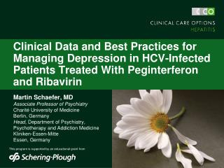 Clinical Data and Best Practices for Managing Depression in HCV-Infected Patients Treated With Peginterferon and Ribavir