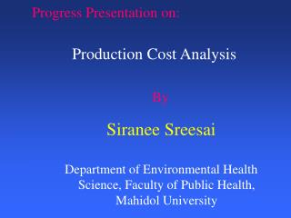 Progress Presentation on:           Production Cost Analysis                             By