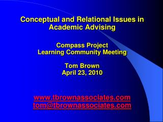Conceptual and Relational Issues in Academic Advising  Compass Project Learning Community Meeting   Tom Brown April 23,