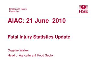 AIAC: 21 June  2010   Fatal Injury Statistics Update