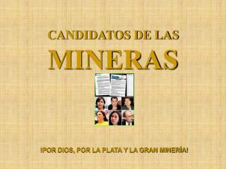 CANDIDATOS DE LAS MINERAS