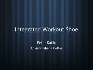 Integrated Workout Shoe