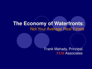 The Economy of Waterfronts: Not Your Average Real Estate