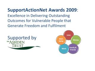 SupportActionNet Awards 2009:  Excellence in Delivering Outstanding Outcomes for Vulnerable People that Generate Freedom
