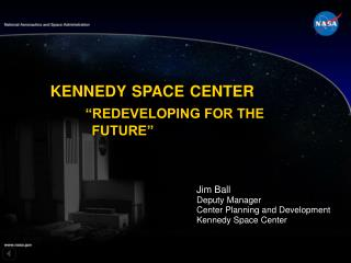 Kennedy space center   REDEVELOPING FOR THE            FUTURE