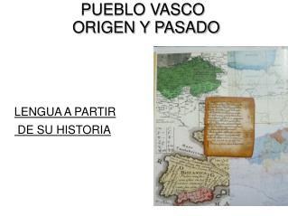 PUEBLO VASCO      ORIGEN Y PASADO