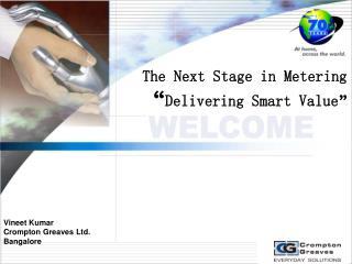 Vineet Kumar  Crompton Greaves Ltd. Bangalore