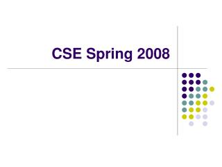CSE Spring 2008