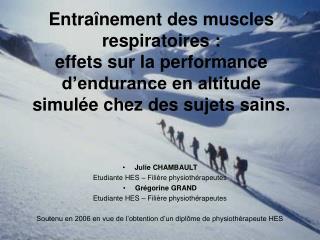 Entra nement des muscles respiratoires :  effets sur la performance d endurance en altitude simul e chez des sujets sain