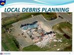 LOCAL DEBRIS PLANNING
