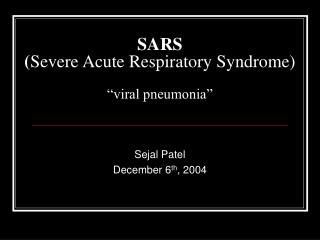 SARS Severe Acute Respiratory Syndrome   viral pneumonia