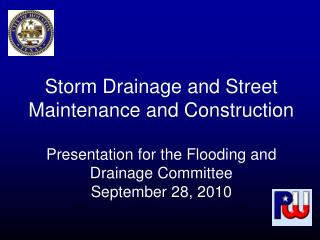 Storm Drainage and Street Maintenance and Construction  Presentation for the Flooding and Drainage Committee September 2