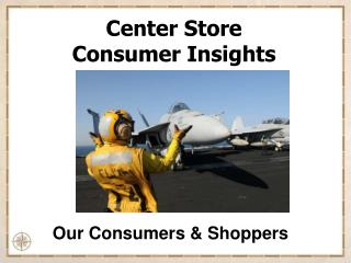 Center Store  Consumer Insights