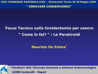 Direttore UOC Chirurgia Generale a indirizzo Endocrinologico     AORN Cardarelli - Napoli