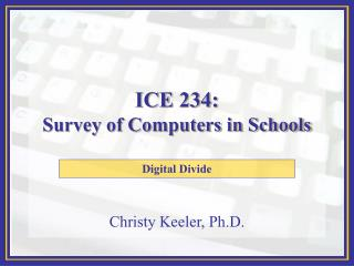 ICE 234: Survey of Computers in Schools