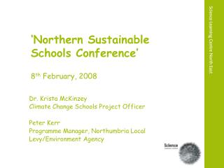 Northern Sustainable Schools Conference    8th February, 2008