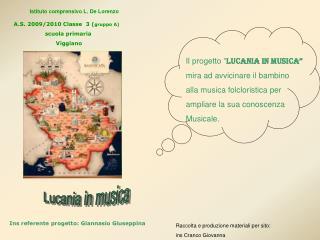 Il progetto  Lucania in musica  mira ad avvicinare il bambino  alla musica folcloristica per  ampliare la sua conoscenza