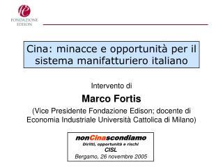 Intervento di Marco Fortis Vice Presidente Fondazione Edison; docente di Economia Industriale Universit  Cattolica di Mi