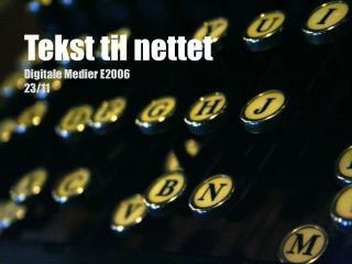 Tekst til nettet Digitale Medier E2006 23