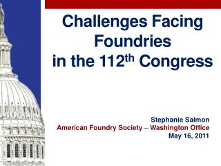 Challenges Facing Foundries in the 112th Congress