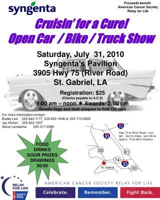 Saturday, July  31, 2010 Syngenta s Pavilion 3905 Hwy 75 River Road St. Gabriel, LA