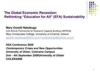 The Global Economic Recession:  Rethinking  Education for All  EFA Sustainability