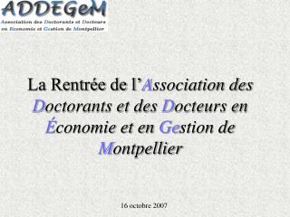 La Rentr e de l Association des Doctorants et des Docteurs en  conomie et en Gestion de Montpellier