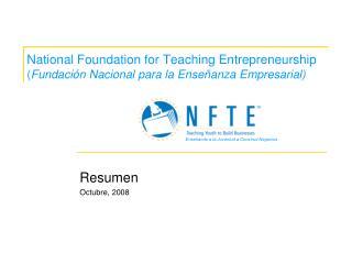 National Foundation for Teaching Entrepreneurship Fundaci n Nacional para la Ense anza Empresarial
