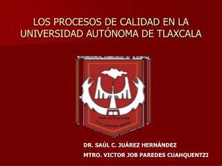 LOS PROCESOS DE CALIDAD EN LA UNIVERSIDAD AUT NOMA DE TLAXCALA