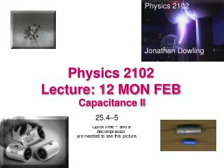 Physics 2102  Lecture: 12 MON FEB