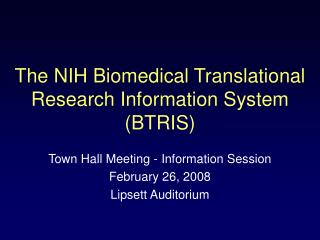 The NIH Biomedical Translational Research Information System BTRIS