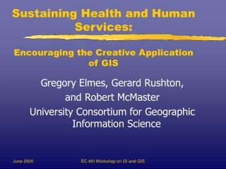 Sustaining Health and Human Services:   Encouraging the Creative Application of GIS