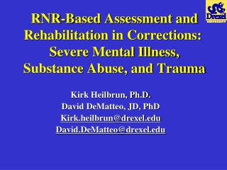 RNR-Based Assessment and Rehabilitation in Corrections:   Severe Mental Illness, Substance Abuse, and Trauma