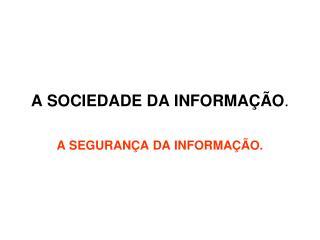 A SOCIEDADE DA INFORMA  O.