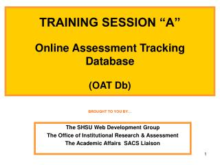 TRAINING SESSION  A   Online Assessment Tracking  Database   OAT Db