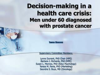 Decision-making in a health care crisis:  Men under 60 diagnosed with prostate cancer