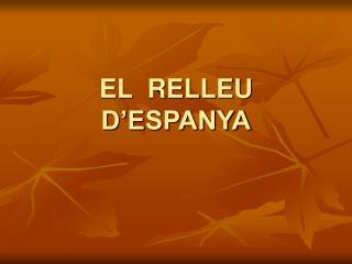EL  RELLEU  D ESPANYA