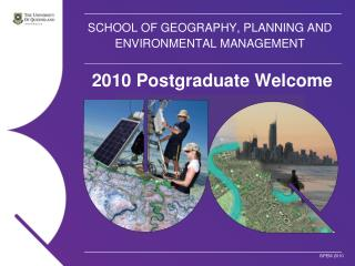 SCHOOL OF GEOGRAPHY, PLANNING AND ENVIRONMENTAL MANAGEMENT