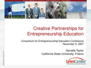 Creative Partnerships for Entrepreneurship Education  Consortium for Entrepreneurship Education Conference November 5, 2