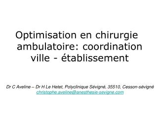 Optimisation en chirurgie ambulatoire: coordination ville -  tablissement
