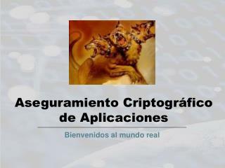 Aseguramiento Criptogr fico de Aplicaciones